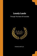 Lonely Lands  Through the Heart of Australia