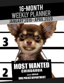 2019-2020 Weekly Planner - Most Wanted Chihuahua