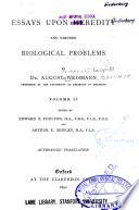 Essays upon heredity and kindred biological problems v  2  1892