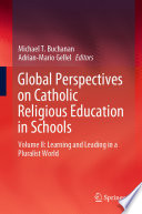Global Perspectives on Catholic Religious Education in Schools
