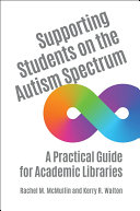 Supporting Students on the Autism Spectrum: A Practical Guide for Academic Libraries Pdf/ePub eBook