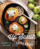 The Up South Cookbook: Chasing Dixie in a Brooklyn Kitchen [Pdf/ePub] eBook