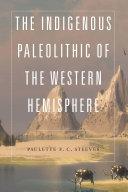The Indigenous Paleolithic of the Western Hemisphere Pdf/ePub eBook