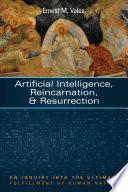Artificial Intelligence  Reincarnation  and Resurrection
