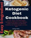5 Ingredient Ketogenic Diet Cookbook