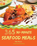 30-Minute Seafood Meals 365