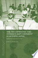 The Tea Ceremony and Women s Empowerment in Modern Japan Book