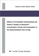 Effects of Fermentable Carbohydrates and Dietary P Supply on Bacterial P Incorporation  Activity and Composition in the Gastrointestinal Tract of Pigs