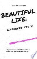 BEAUTIFUL LIFE  Different Taste