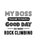 My Boss Told Me To Have A Good Day So I Went Rock Climbing Book PDF