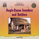 Anglo Saxon Invaders and Settlers