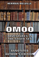 Omoo Adventures In The South Seas Annotated Edition  Book PDF