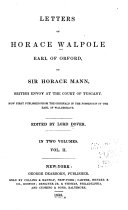 Letters of Horace Walpole  Earl of Orford  to Sir Horace Mann  British Envoy at the Court of Tuscany