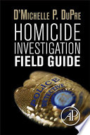 Homicide Investigation Field Guide Book