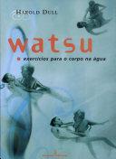 WATSU - EXERCICIOS PARA O CORPO NA AGUA