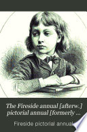 The Fireside annual [afterw.] pictorial annual [formerly Our own fireside] conducted by C. Bullock Pdf/ePub eBook