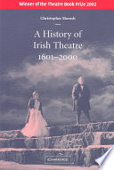 Read Online A History of Irish Theatre 1601-2000 For Free