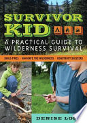 """Survivor Kid: A Practical Guide to Wilderness Survival"" by Denise Long"