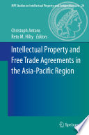 Intellectual Property and Free Trade Agreements in the Asia Pacific Region