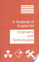 A Textbook Of English For Engineers And Technologists