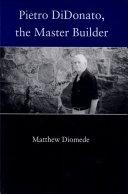 Pietro DiDonato, the Master Builder