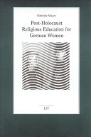 Post-Holocaust Religious Education for German Women