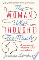The Woman Who Thought too Much, A Memoir by Joanne Limburg PDF