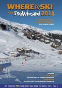 Where to Ski and Snowboard 2014
