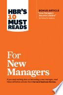 Hbr S 10 Must Reads For New Managers With Bonus Article How Managers Become Leaders By Michael D Watkins Hbr S 10 Must Reads  PDF