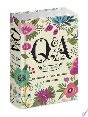 Download Q&A a Day for Moms Free Books - Dlebooks.net