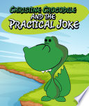 Christine Crocodile and the Practical Joke