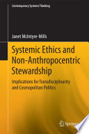 Systemic Ethics and Non Anthropocentric Stewardship