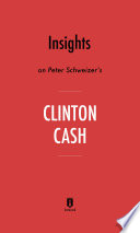 Insights on Peter Schweizer's Clinton Cash by Instaread