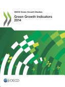 OECD Green Growth Studies Green Growth Indicators 2014