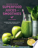 Energizing Superfood Juices and Smoothies Book