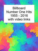 Billboard Number One Hits 1955-2017 with Youtube Links