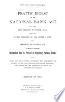 Pratt s Digest of the National Bank Act and Other Laws Relating to National Banks from the Revised Statutes of the United States