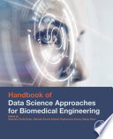 Handbook of Data Science Approaches for Biomedical Engineering Book