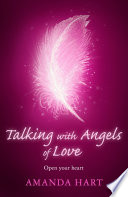 Talking with Angels of Love