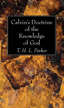 Calvin s Doctrine of the Knowledge of God