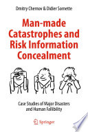 Man made Catastrophes and Risk Information Concealment