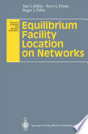 Equilibrium Facility Location On Networks Book PDF