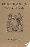 Fifteenth-century English Drama: The Early Moral Plays and Their