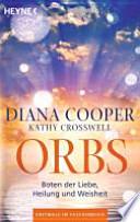 Orbs  : Boten der Liebe, Heilung und Weisheit