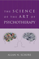 The Science of the Art of Psychotherapy (Norton Series on Interpersonal Neurobiology) [Pdf/ePub] eBook