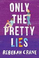 Only the Pretty Lies Book PDF