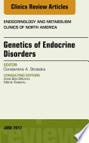 Genetics of Endocrine Disorders  An Issue of Endocrinology and Metabolism Clinics of North America E Book