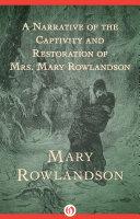 A Narrative of the Captivity and Restoration of Mrs. Mary Rowlandson Pdf/ePub eBook