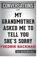 Conversation Starters My Grandmother Asked Me to Tell You She s Sorry by Fredrik Backman