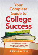 Your Complete Guide to College Success